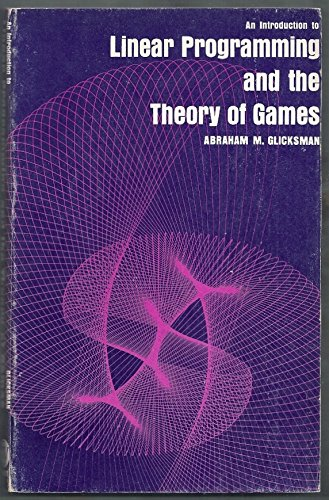 9780471308058: Introduction to Linear Programming and the Theory of Games