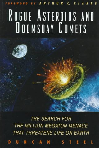 9780471308249: Rogue Asteroids and Doomsday Comets: The Search for the Million Megaton Menace That Threatens Life on Earth