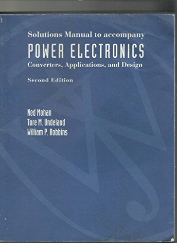 9780471308393: Power Electronics: Solutions Manual to 2r.e: Converters, Applications and Design