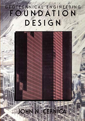 Geotechnical Engineering: Foundation Design: John N. Cernica