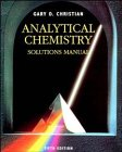 Analytical Chemistry, 5th Edition Solutions Manual: Christian, Gary D.