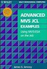 9780471309901: Advanced MVS JCL Examples: Using MVS/ESA on the Job