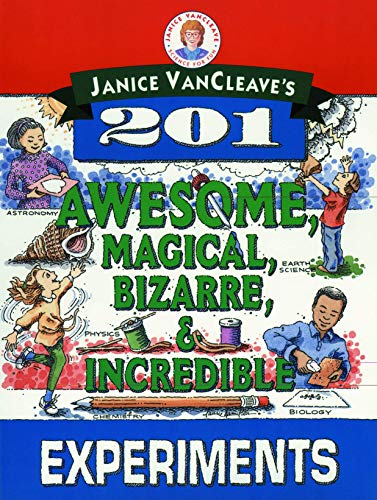9780471310112: Janice VanCleave's 201 Awesome, Magical, Bizarre, & Incredible Experiments