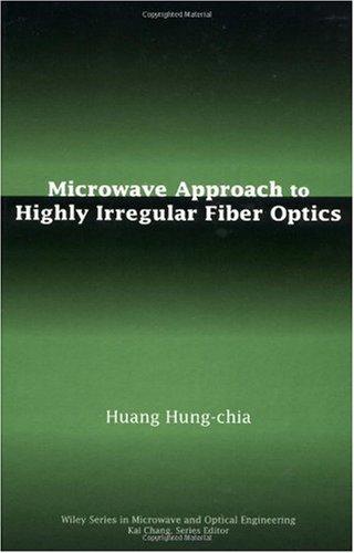 Microwave Approach to Highly Irregular Fiber Optics: Huang, Hung-chia