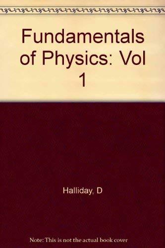 Fundamentals of Physics, , Chapters 1 to: David Halliday, Robert