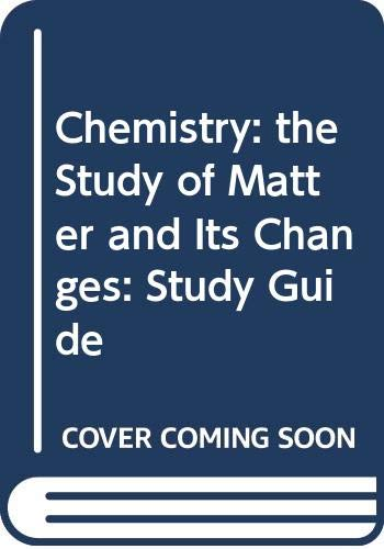 Chemistry: the Study of Matter and Its Changes: Study Guide (0471310522) by BRADY