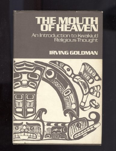 9780471311409: The Mouth of Heaven: Introduction to Kwakiutl Religious Thought