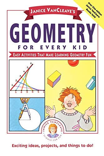 9780471311416: Janice Vancleave's Geometry for Every Kid: Easy Activities That Make Learning Geometry Fun