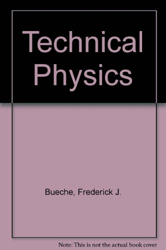 Technical Physics (0471311596) by Bueche, Frederick J.