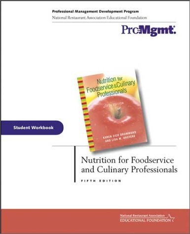 Nutrition for Foodservice and Culinary Professionals: Lisa M. Brefere;