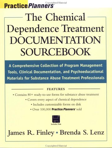 The Chemical Dependence Treatment Documentation Sourcebook: A: James R. Finley,