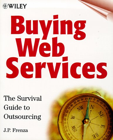 9780471312895: Buying Web Services: The Survival Guide to Outsourcing