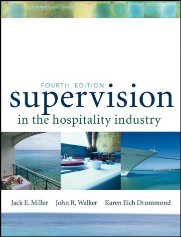Supervision in the Hospitality Industry, Textbook and: Jack E. Miller,