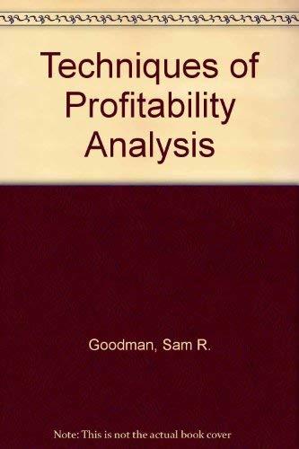 Techniques of Profitability Analysis: Sam R. Goodman