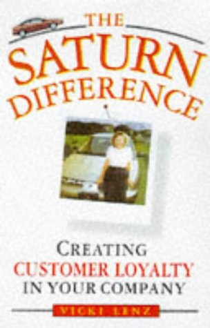 9780471314493: The Saturn Difference: Creating Customer Loyalty in Your Company