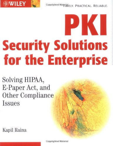 9780471315292: PKI Security Solutions for the Enterprise: Solving HIPAA, E-Paper Act, and Other Compliance Issues