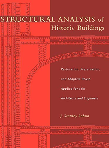 9780471315452: Structural Analysis of Historic Buildings: Restoration, Preservation, and Adaptive Reuse Applications for Architects and Engineers