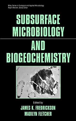9780471315773: Subsurface Microbiology and Biogeochemistry (Wiley Series in Ecological and Applied Microbiology)