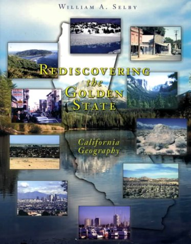 9780471315896: Rediscovering the Golden State : California Geography
