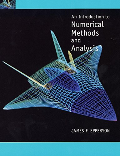 An Introduction to Numerical Methods and Analysis: James F. Epperson