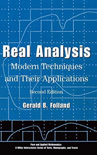 Real Analysis: Modern Techniques and Their Applications: Gerald B. Folland