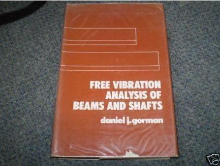 Free Vibration Analysis of Beams and Shafts: Gorman, Daniel J.