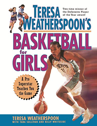 9780471317845: Teresa Weatherspoon's Basketball for Girls