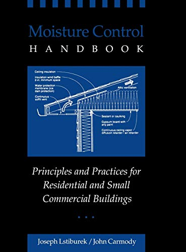 9780471318637: Moisture Control Handbook: Principles and Practices for Residential and Small Commercial Buildings