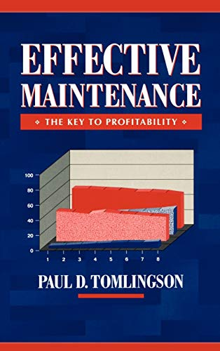 9780471318644: Effective Maintenance: The Key to Profitability: A Manager's Guide to Effective Industrial Maintenance Management