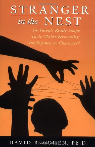 9780471319221: Stranger in the Nest: Do Parents Really Shape Their Child's Personality, Intelligence or Character?