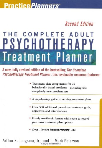 The Complete Adult Psychotherapy Treatment Planner (Practice: Arthur E. Jongsma,