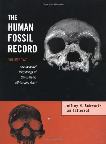 9780471319283: The Human Fossil Record, Craniodental Morphology of Genus Homo (Africa and Asia): Craniodental Morphology of Genus Homo (Africa and Asia) v. 2 (Life Sciences)
