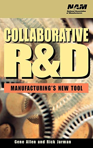 9780471319948: Collaborative R&D: Manufacturing's New Tool