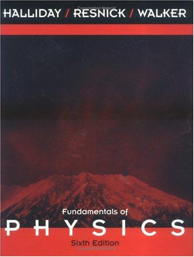 Fundamentals of physics by david halliday.