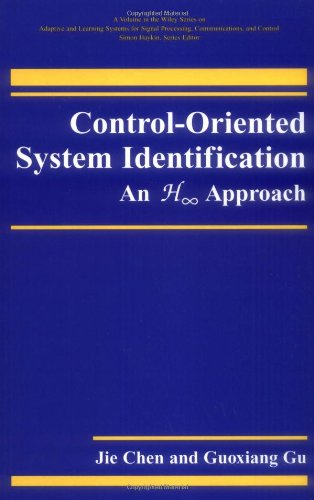 Control Oriented System Identification: An H∞ Approach: Chen, Jie, Gu, Guoxiang