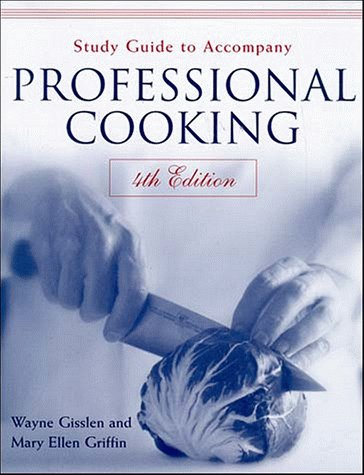 Study Guide to Accompany Professional Cooking: Wayne Gisslen & Mary Ellen Griffin