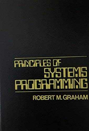 9780471321002: Principles of Systems Programming