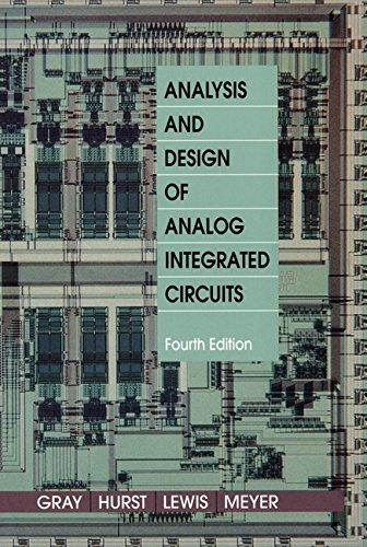 Analysis and Design of Analog Integrated Circuits: Paul R. Gray,