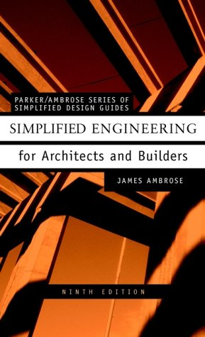 9780471321910: Simplified Engineering for Architects and Builders (Parker/Ambrose Series of Simplified Design Guides)