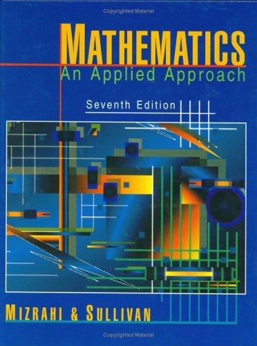 Mathematics: An Applied Approach, 7th Edition: Abe Mizrahi, Michael