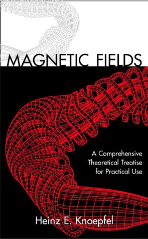9780471322054: Magnetic Fields: A Comprehensive Theoretical Treatise for Practical Use