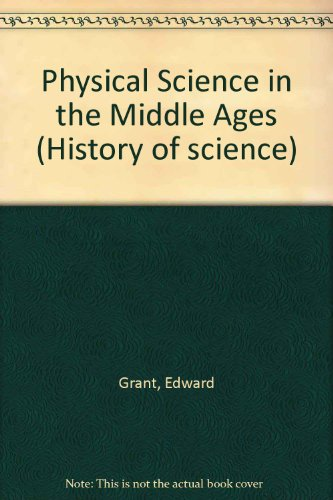 9780471322542: Physical Science in the Middle Ages (Wiley history of science series)