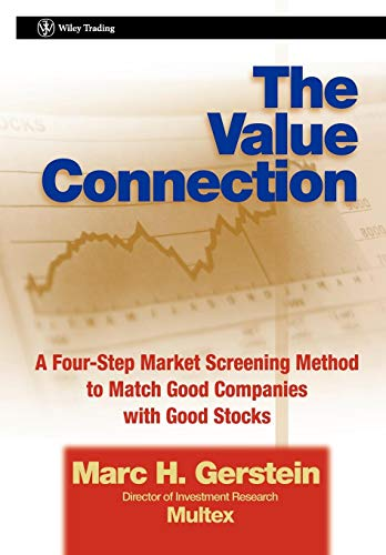 9780471323648: The Value Connection: A Four-Step Market Screening Method to Match Good Companies With Good Stocks