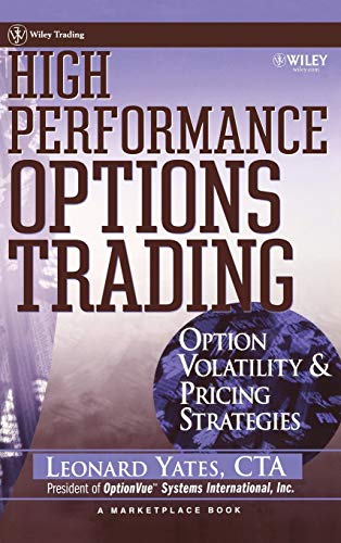 High Performance Options Trading: Option Volatility & Pricing Strategies with OptionVue CD (9780471323655) by Leonard Yates; Marketplace Books