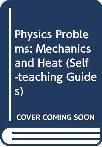 9780471324126: Physics Problems: Mechanics and Heat (Self-Teaching Guides)