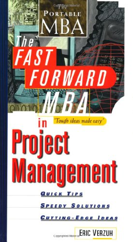 9780471325468: The Fast Forward MBA in Project Management: Quick Tips, Speedy Solutions, and Cutting-Edge Ideas