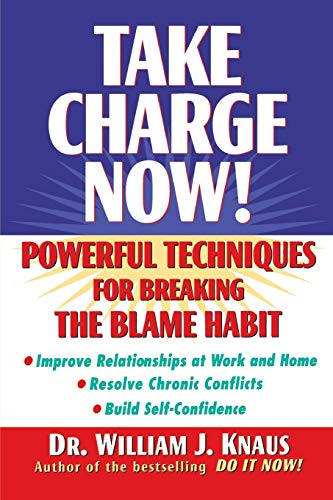 Take Charge Now!: Powerful Techniques for Breaking the Blame Habit (0471325635) by Knaus, William J; Knaus