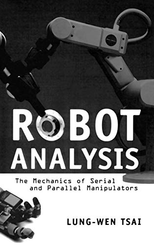 9780471325932: Robot Analysis: The Mechanics of Serial and Parallel Manipulators