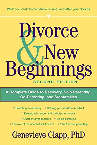 9780471326489: Divorce and New Beginnings: A Complete Guide to Recovery, Solo Parenting, Co-Parenting, and Stepfamilies