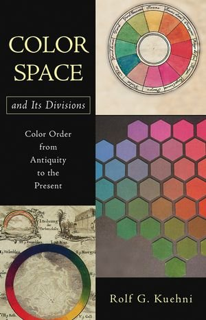 9780471326700: Color Space and Its Divisions: Color Order from Antiquity to the Present